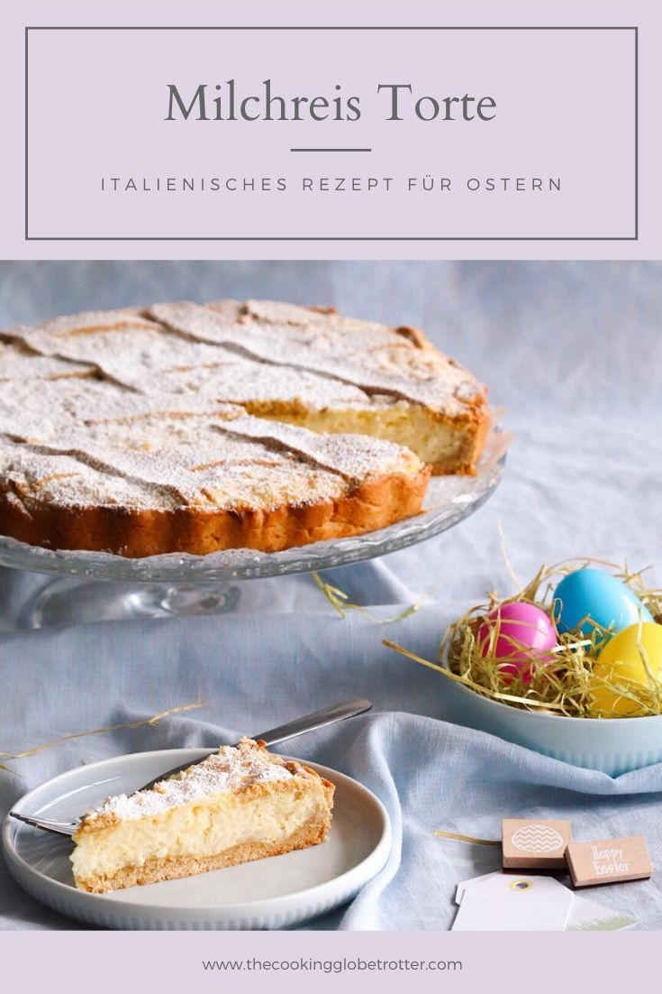 Pin Pastiera di Riso, Italienischer Osterkuchen, Milchreis Kuchen, Torte, Reis, einfaches Rezept, Osterbrunch, Ostertafel, Ostern, original aus Italien