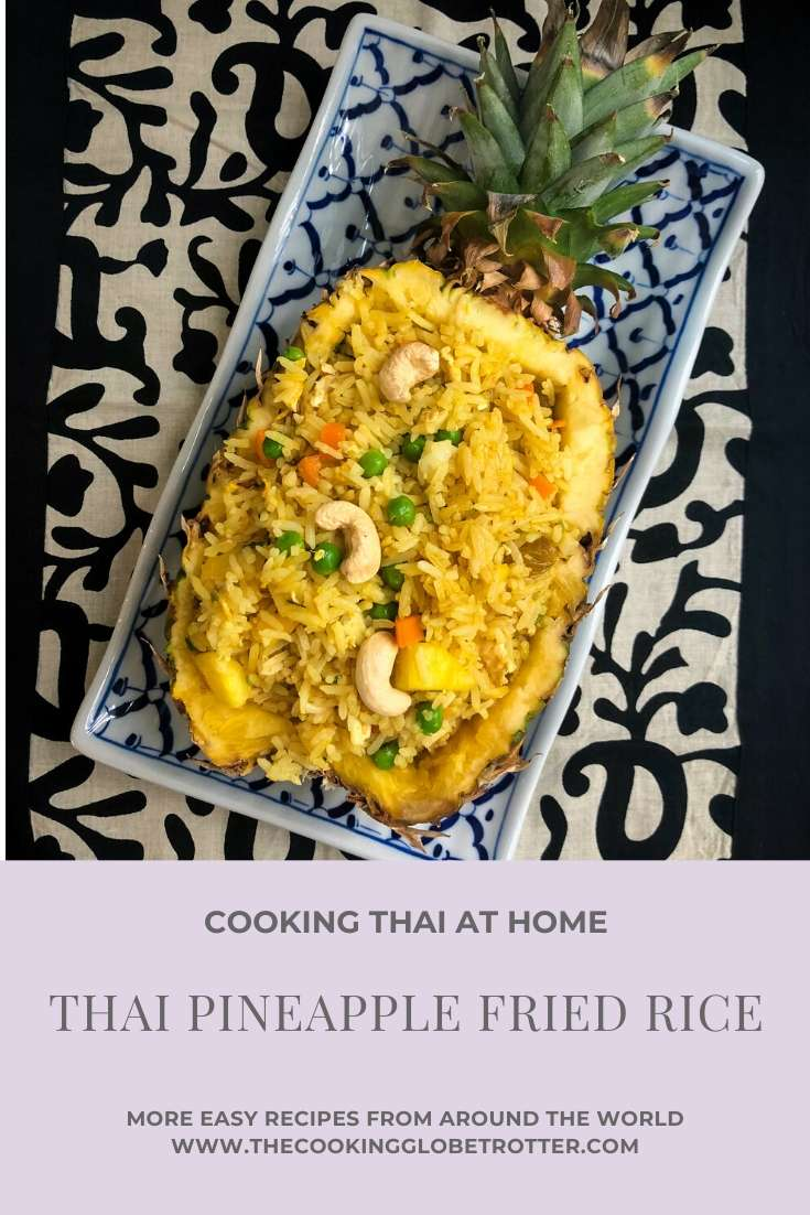 Pin Pinterest Thai cooking Pineapple fried rice culinary journey of the cooking Globetrotter Laura Thailand favourite Thai dish fried rice with peas, cashew nuts, carrots, pineapple and turmeric