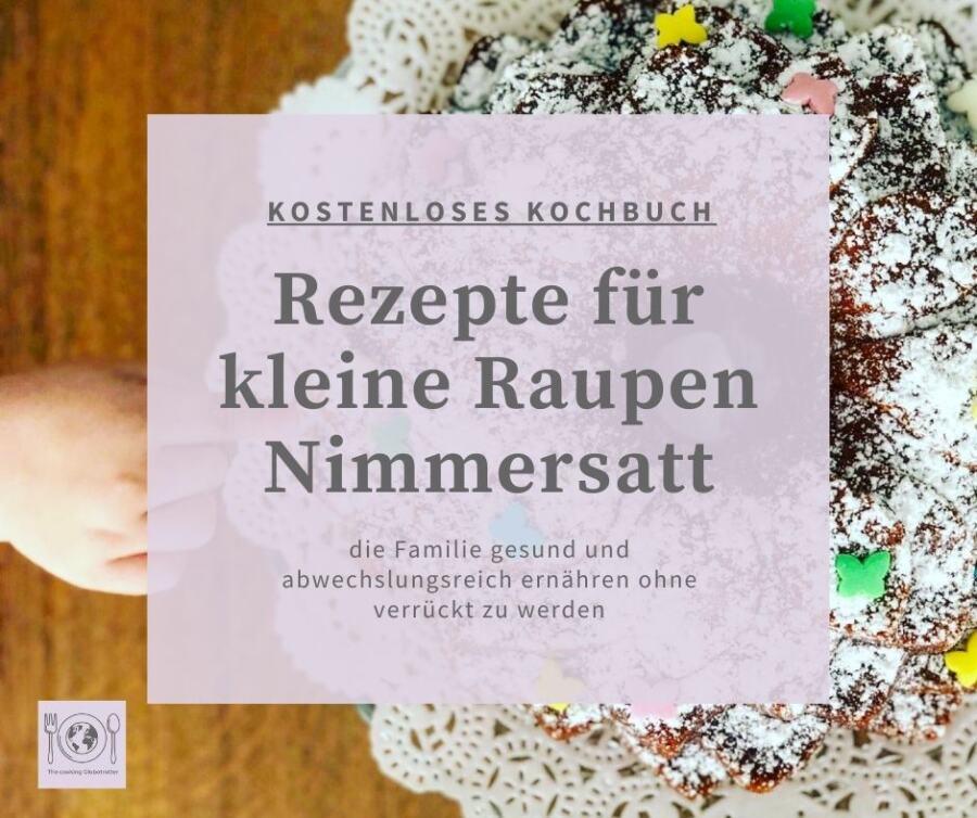 Bild E-Book von The cooking Globetrotter Rezepte für kleine Raupen Nimmersatt